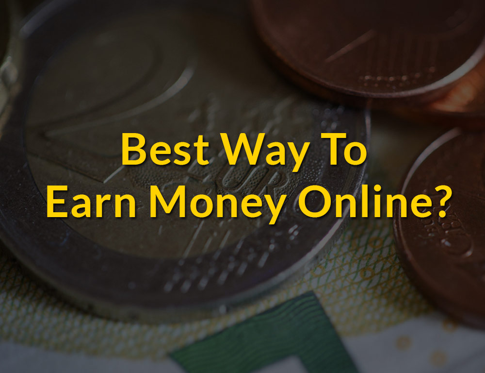 what is the best way to make money online 2019